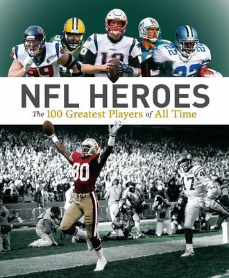 NFL Heroes - The 100 Greatest Players of All Time
