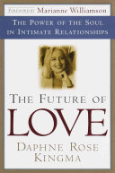 The Future of Love - The Power of the Soul in Intimate Relationships