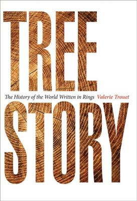 Tree Story - The History of the World Written in Rings