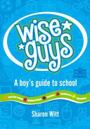 Wiseguys-A Boys Guide to School