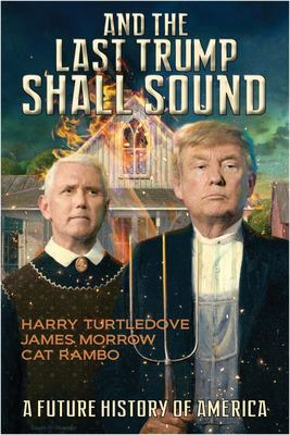And the Last Trump Shall Sound - A Future History of America
