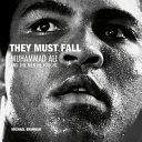 They Must Fall - Muhammad Ali and the Men He Fought