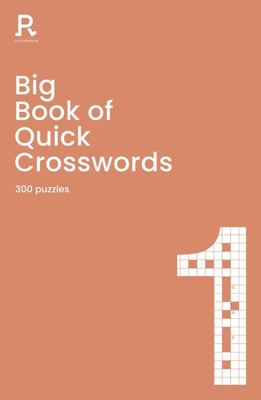 Big Book of Quick Crosswords Book 1 - A Bumper Crossword Gift for Adults