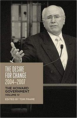 The Desire for Change, 2004-2007 - The Howard Government, Vol IV