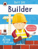 Builder (Busy Day: An Action Play Book)