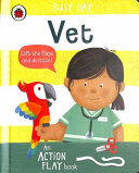 Vet (Busy Day: An Action Play Book)