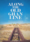 Along the Old Ghan Line - A Guide to Discovering the Old Ghan Railway