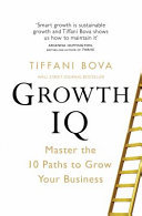 Growth IQ - Master the 10 Paths to Grow Your Business