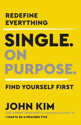 Single on Purpose - Redefine Everything. Find Yourself First
