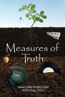 Measures of Truth - 2020 Newcastle Poetry Prize Anthology