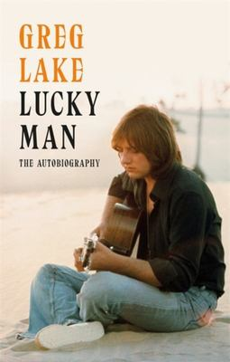 Lucky Man : The Autobiography