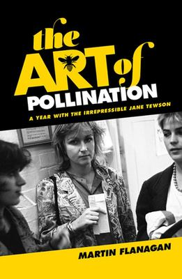 The Art of Pollination: The Irrepressible Jane Tewson