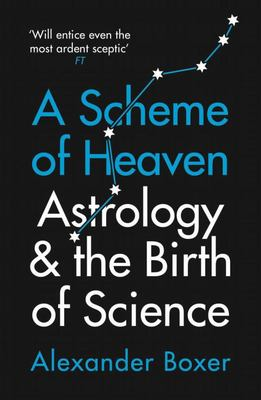 A Scheme of Heaven - Astrology and the Birth of Science