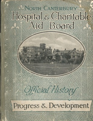 North Canterbury Hospital & Charitable Aid Board Official History