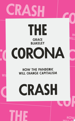 The Corona Crash - How the Pandemic Will Change Capitalism