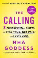 The Calling - 3 Fundamental Shifts to Stay True, Get Paid, and Do Good