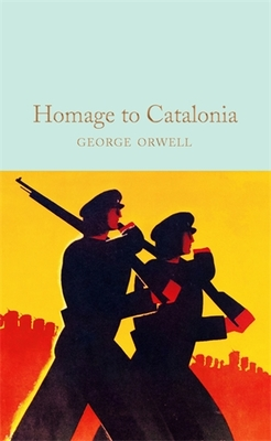 Homage to Catalonia (Macmillan Collector's Library)