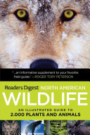North American Wildlife - An Illustrated Guide to 2,000 Plants and Animals