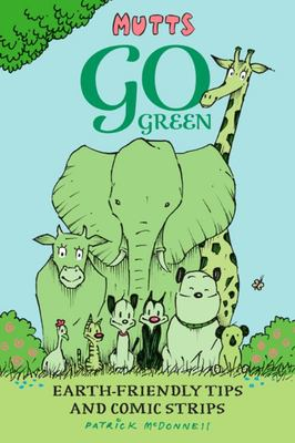 Mutts Go Green - Earth-Friendly Tips and Comic Strips