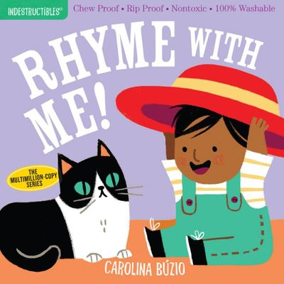 Indestructibles: Rhyme with Me! - Chew Proof · Rip Proof · Nontoxic · 100% Washable (Book for Babies, Newborn Books, Safe to Chew)