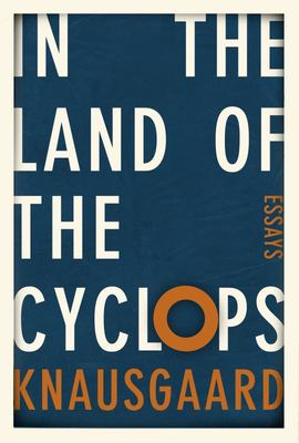 In the Land of the Cyclops Essays 1996-2013