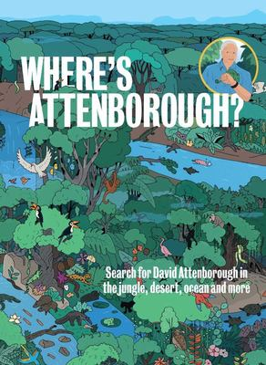 Where's Attenborough? - Search for David Attenborough in the Jungle, Desert, Ocean, and More