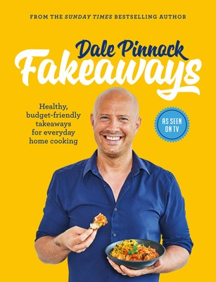 FAKEAWAYS HEALTHY BUDGET-FRIENDLY TAKEAWAYS FOR EVERYDAY HOME COOKING