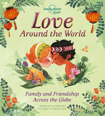Love Around the World - Family and Friendship Around the World