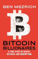 Bitcoin Billionaires - A True Story of Genius, Betrayal, and Redemption
