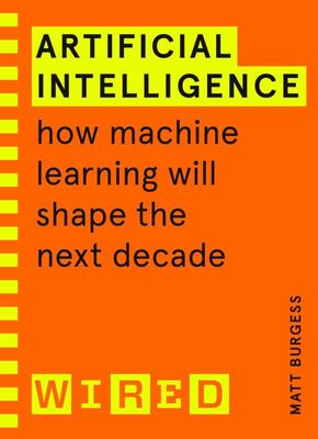 Artificial intelligence: How Machine Learning will Shape the Next Decade