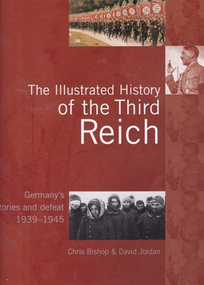 The Illustrated History of the Third Reich