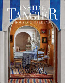 Inside Tangier - Houses and Gardens