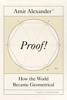 Proof! - How the World Became Geometrical