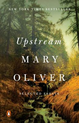 Upstream - Selected Essays