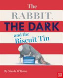 The Rabbit, the Dark and the Biscuit Tin (PB)
