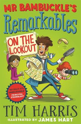 Mr Bambuckle's Remarkables on the Lookout (Mr Bambuckle's Remarkables #4)