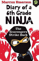 The Scavengers Strike Back (Diary of a 6th Grade Ninja #9)