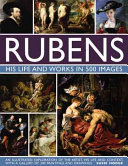 Rubens: His Life and Works in 500 Images