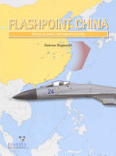 Flashpoint China - Chinese Air Power and the Regional Balance