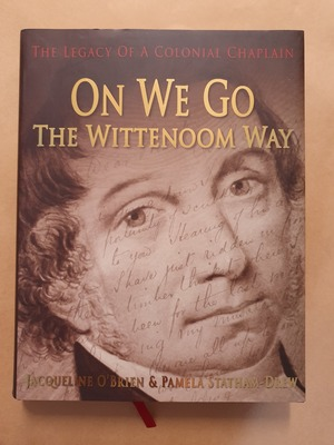 ON WE GO - THE WITTENOOM WAY : THE LEGACY OF A COLONIAL CHAPLAIN - SIGNED