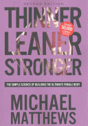 Thinner Leaner Stronger - The Simple Science of Building the Ultimate Female Body