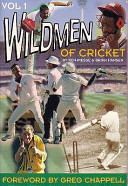 The Wild Men of Cricket Volume 1