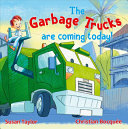 The Garbage Trucks Are Coming Today