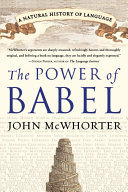 The Power of Babel - A Natural History of Language