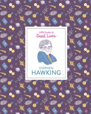 Little Guides to Great Lives - Stephen Hawking