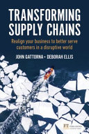 Transforming Supply Chains: Realign Your Business to Better Serve Customers in a Disruptive World