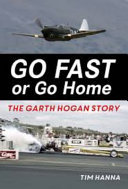 Go Fast Or Go Home: The Garth Hogan Story