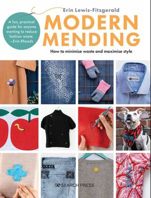 Modern Mending - How to Minimize Waste and Maximize Style