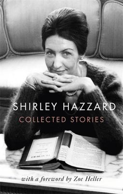 The Collected Stories of Shirley Hazzard (HB)