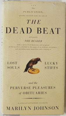 The Dead Beat: Lost Souls, Lucky Stiffs and the Perverse Pleasures of Obituaries